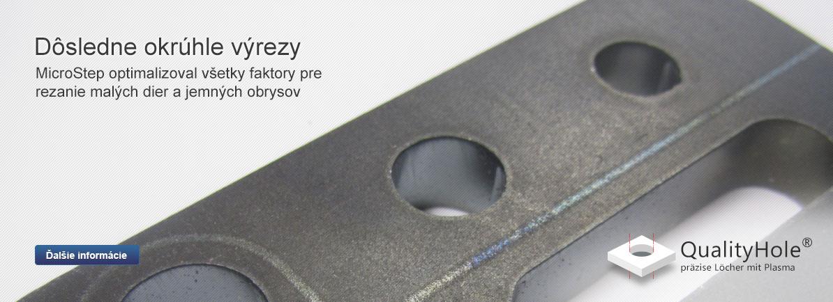 Dôsledne okrúhle výrezy - MicroStep optimalizoval všetky faktory pre rezanie malých dier a jemných obrysov