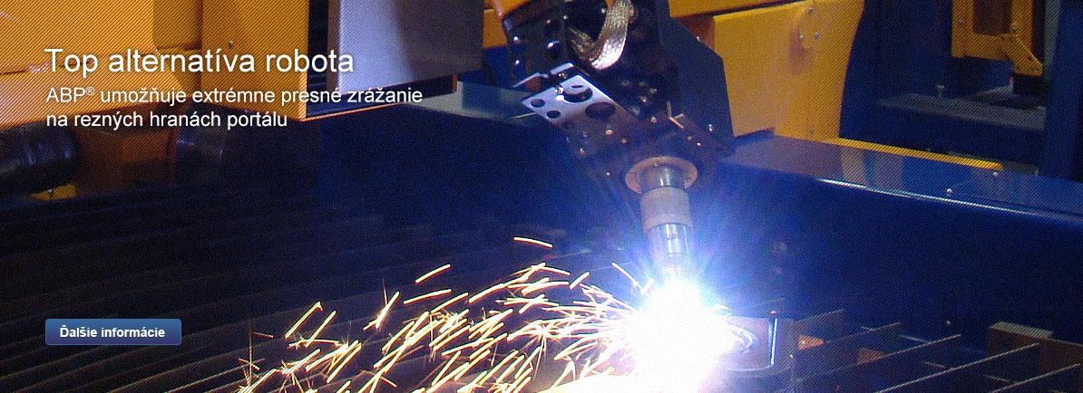Top alternatíva robota - ABP® umožňuje extrémne presné zrážanie na rezných hranách portálu